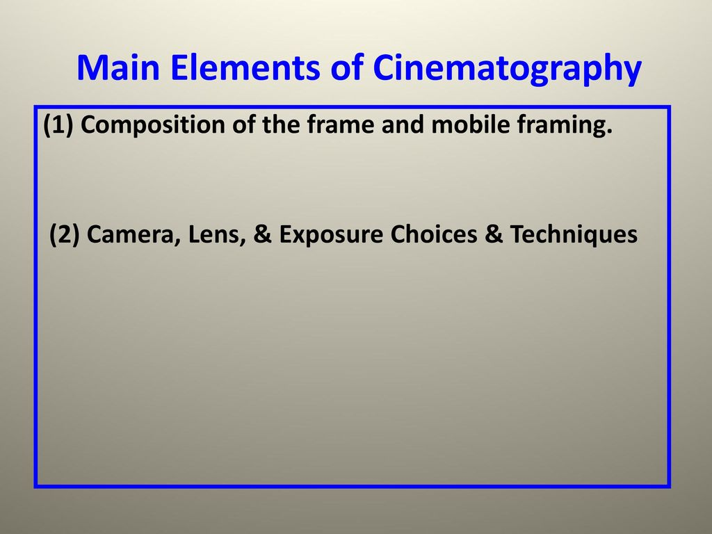 Cinematography #2 Angles, Framing and Focus - ppt download