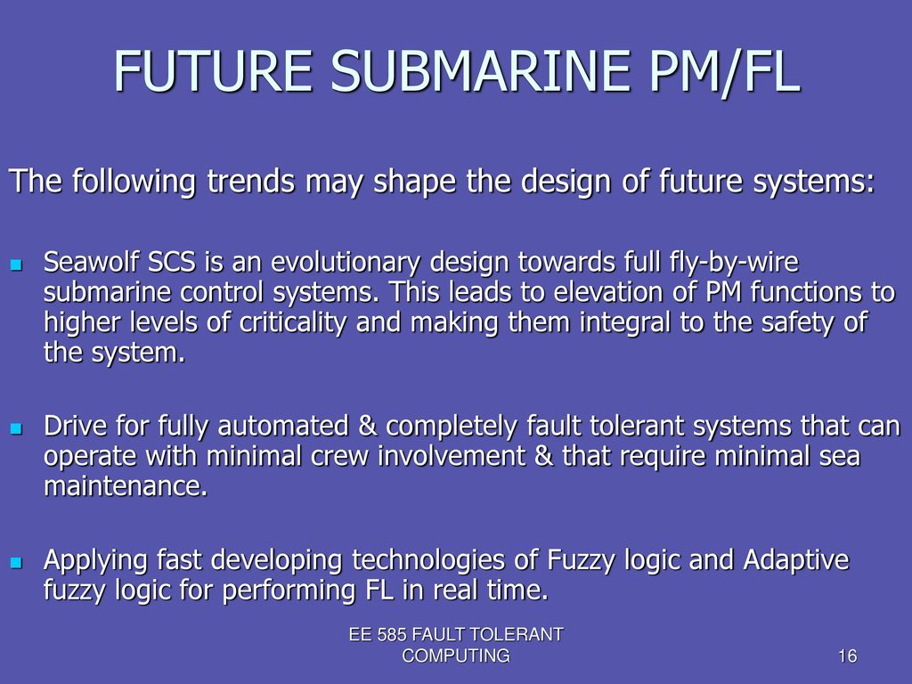 FAULT TOLERANCE TECHNIQUE USED IN SEAWOLF SUBMARINE - ppt download