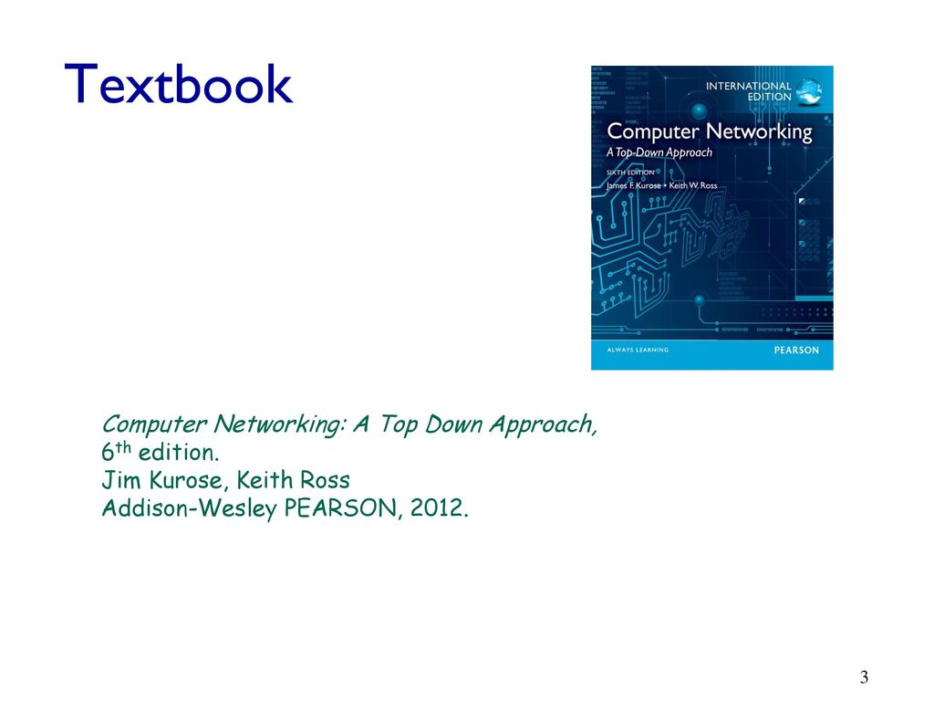 Computer networking: a top-down approach, 6/e by kurose.