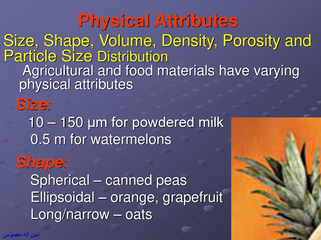 Size: 10 – 150 µm for powdered milk 0 5 m for watermelons