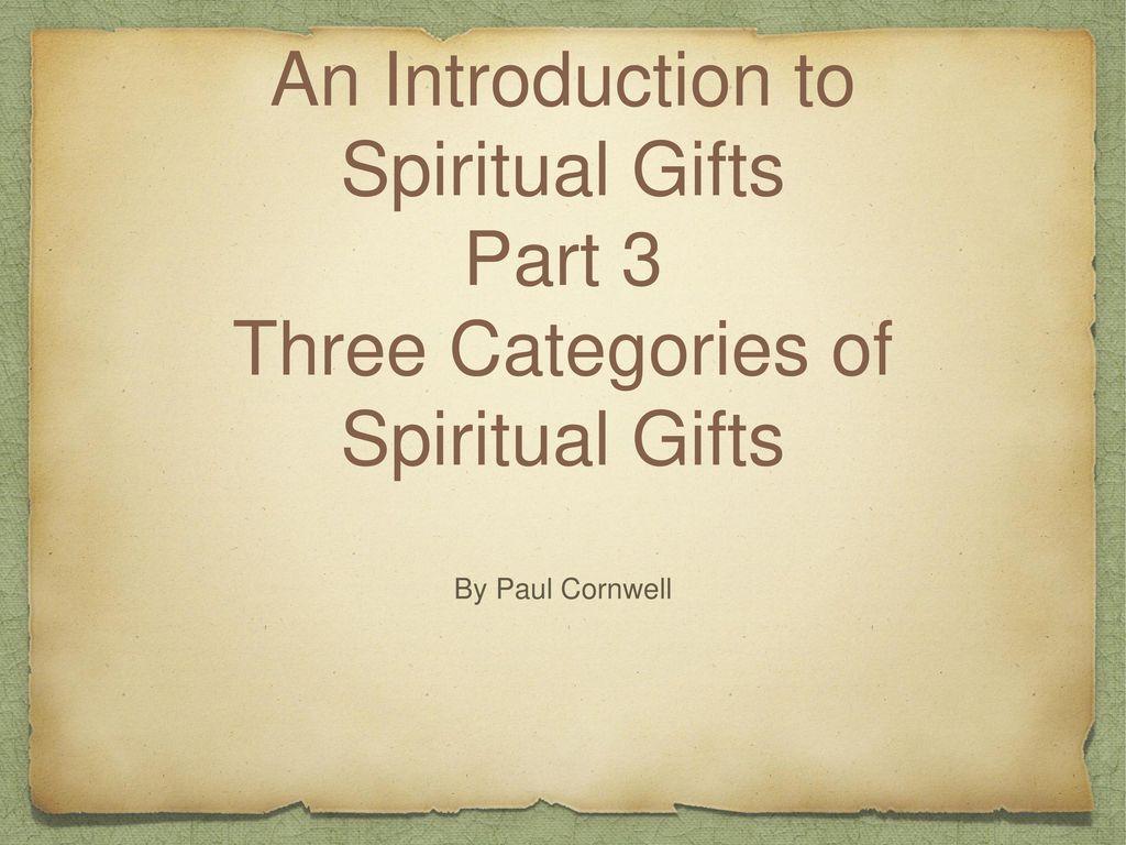 Spiritual Gifts Part 3 Three Categories of Spiritual Gifts