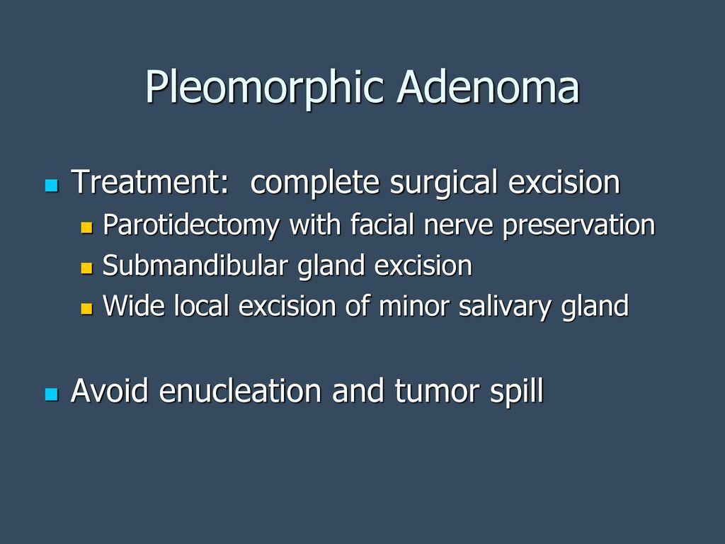 pleomorphic adenoma treatment slideshare)