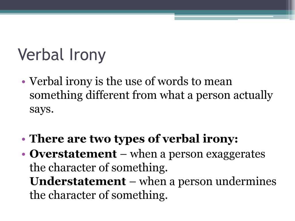 types of irony quick definition: when the audience or characters
