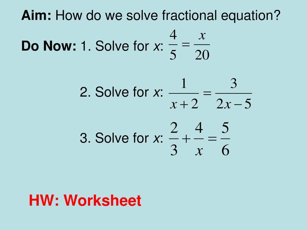 Hw Worksheet Aim How Do We Solve Fractional Equation Ppt Download