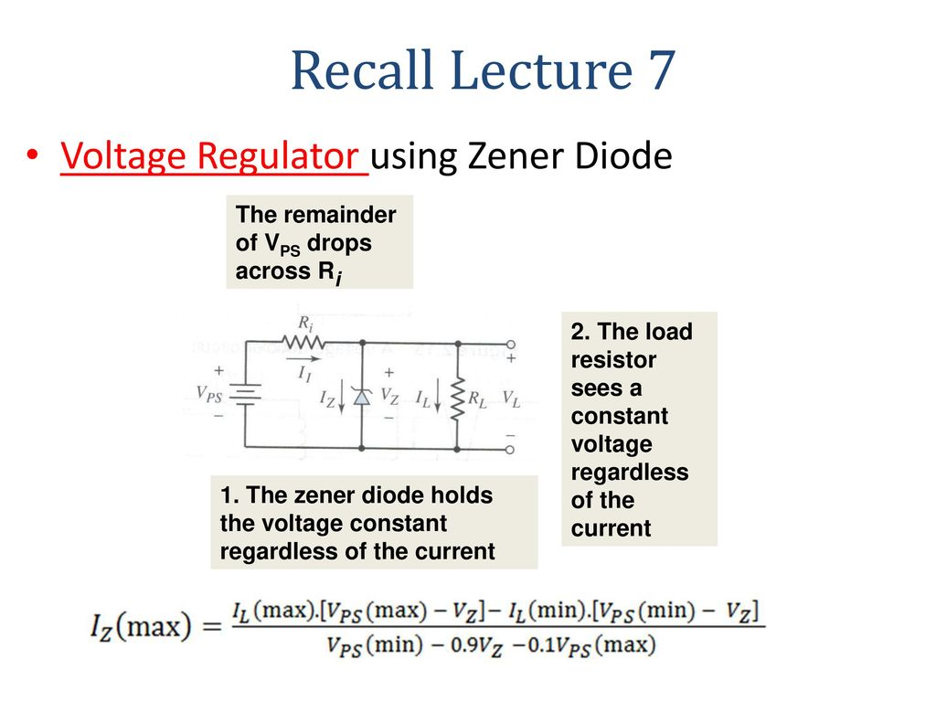 Recall Lecture 7 Voltage Regulator Using Zener Diode Ppt Download In A Circuit Like The Diagram Below