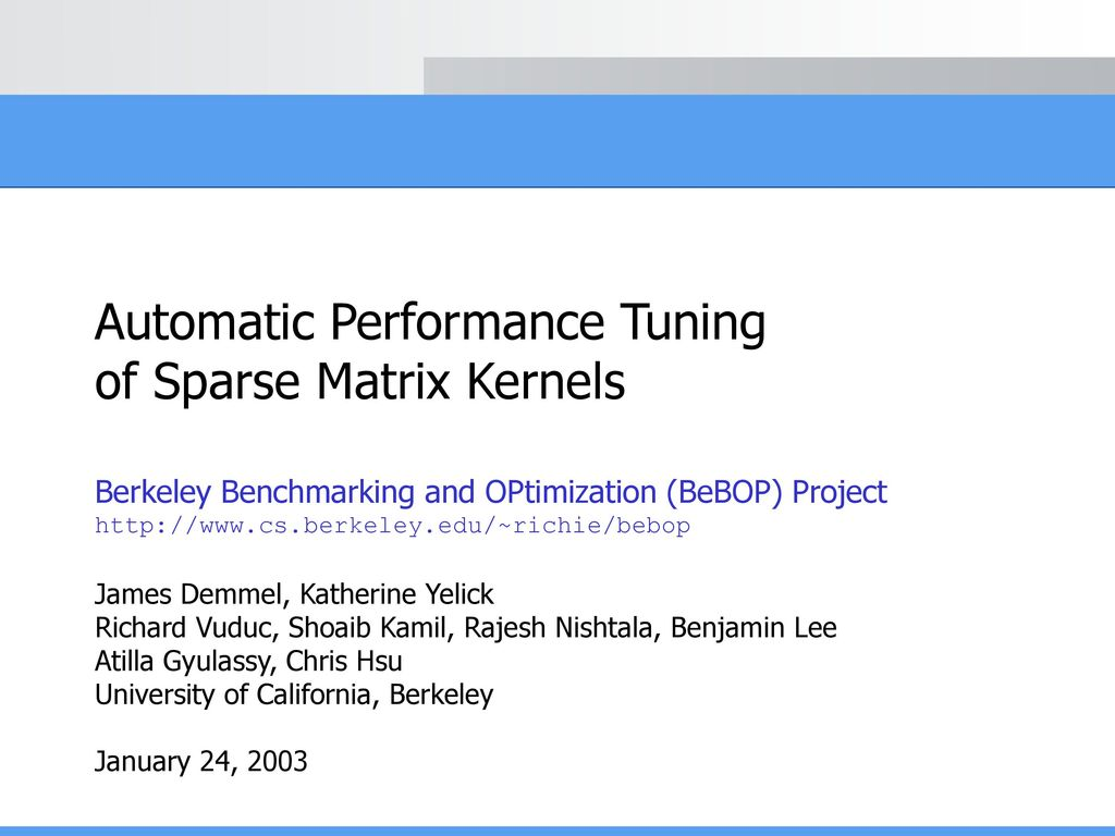 Automatic Performance Tuning of Sparse Matrix Kernels - ppt