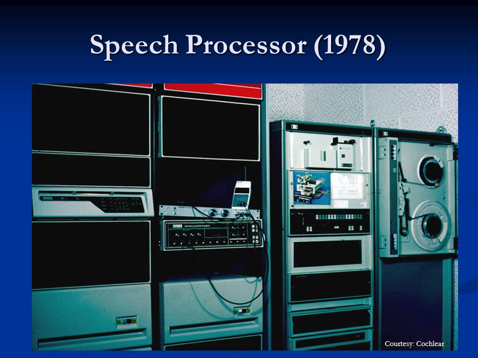 Speech Processor (1978) Courtesy: Cochlear