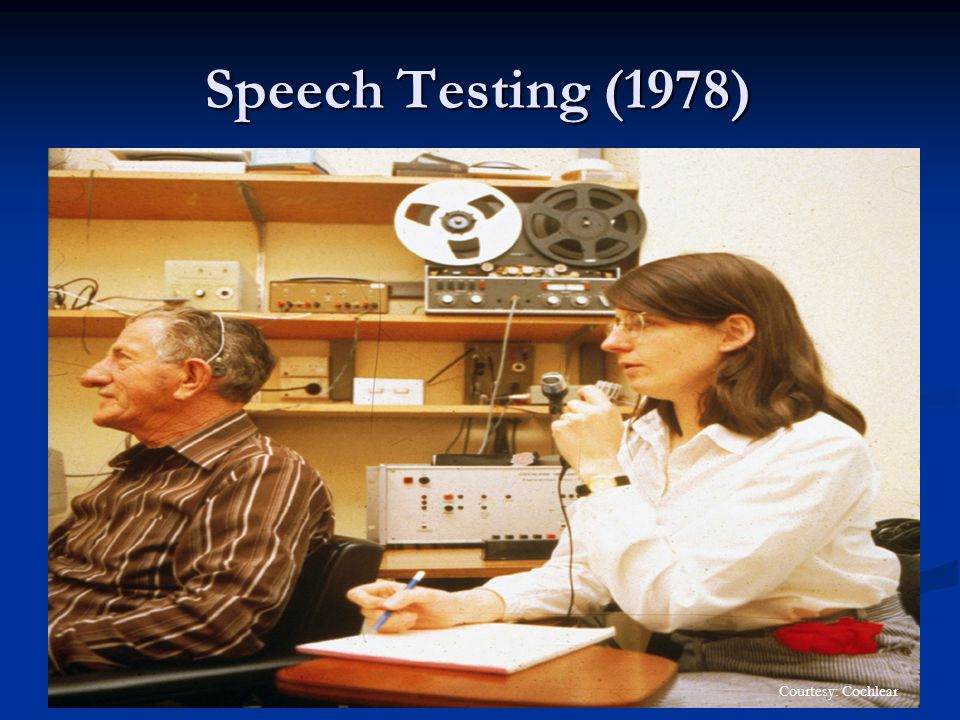 Speech Testing (1978) Courtesy: Cochlear