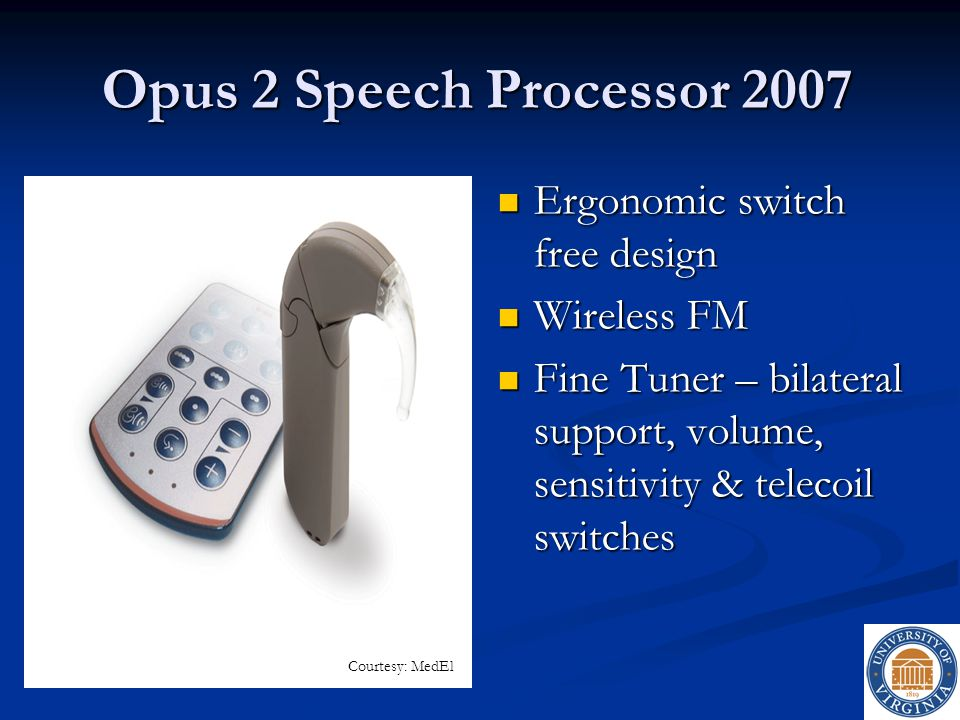 Opus 2 Speech Processor 2007 Ergonomic switch free design Wireless FM