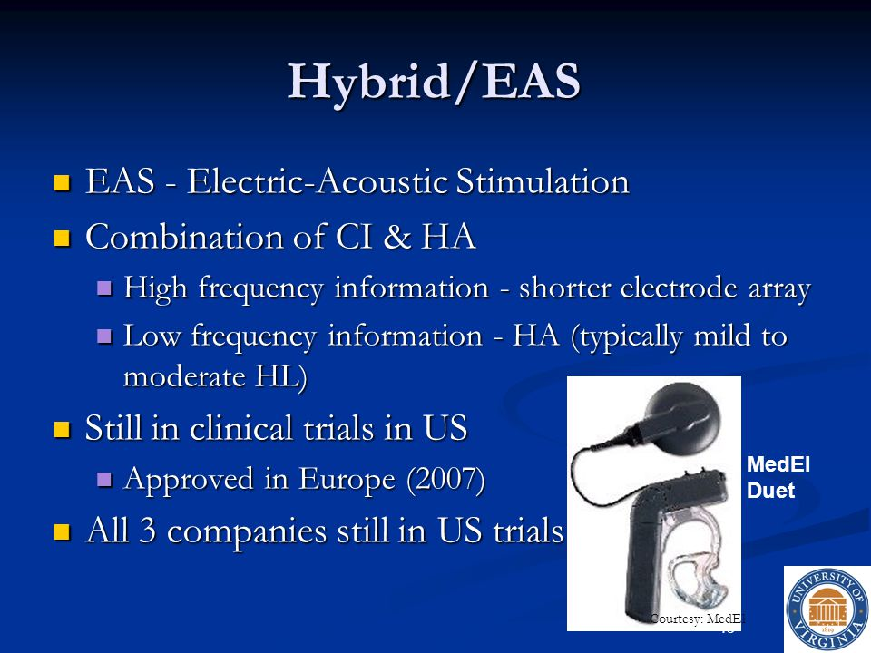 Hybrid/EAS EAS - Electric-Acoustic Stimulation Combination of CI & HA