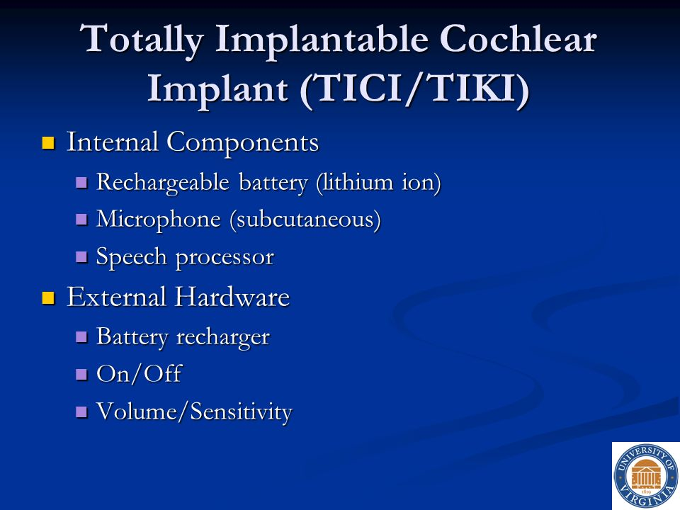 Totally Implantable Cochlear Implant (TICI/TIKI)