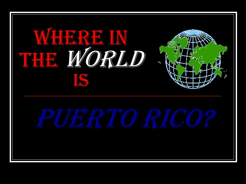 Where in the World is Puerto Rico