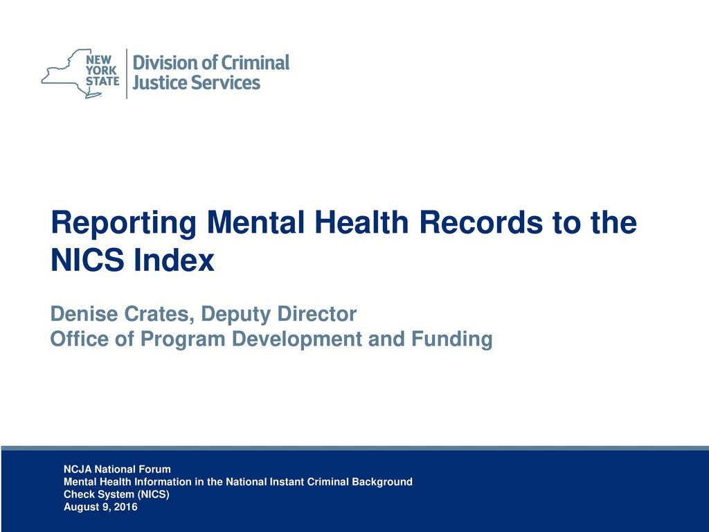 Reporting Mental Health Records To The Nics Index Ppt Download