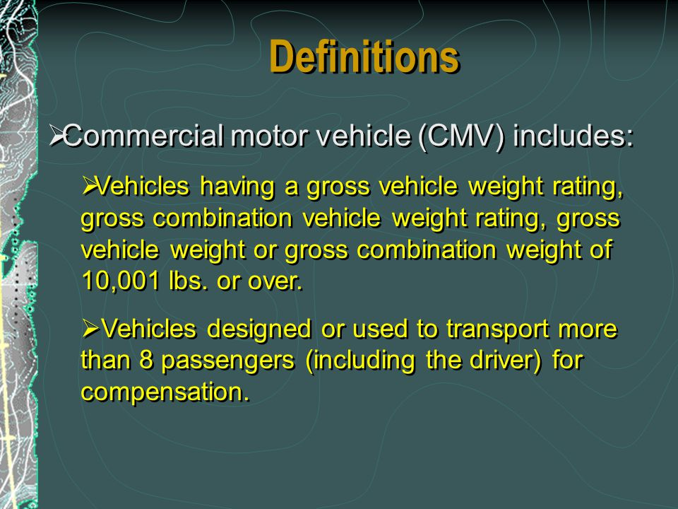 Definitions Commercial motor vehicle (CMV) includes: