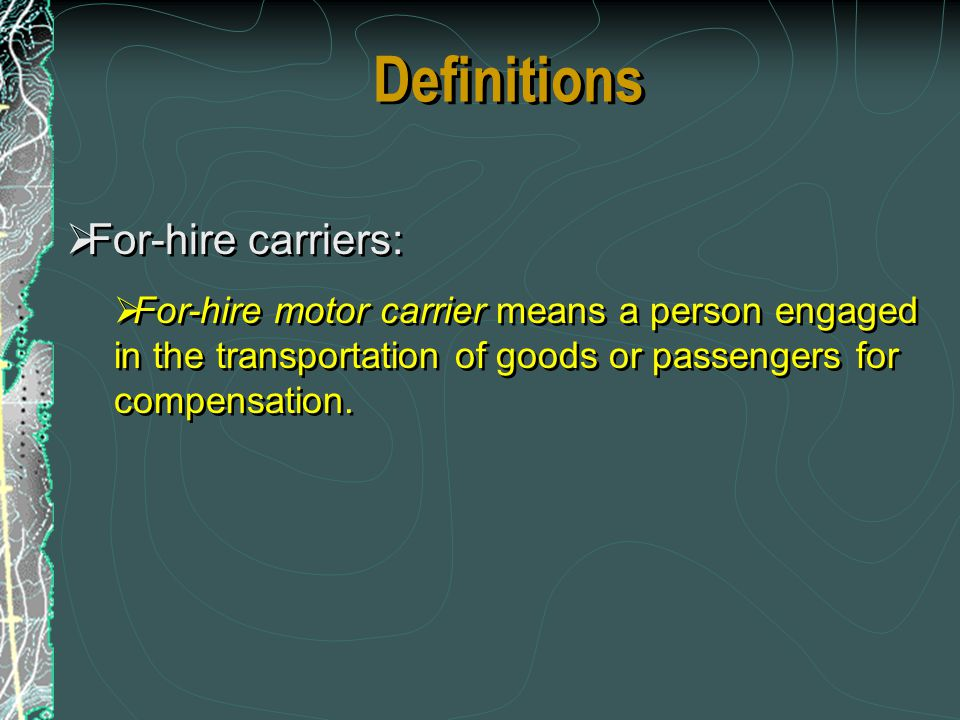 Definitions For-hire carriers: