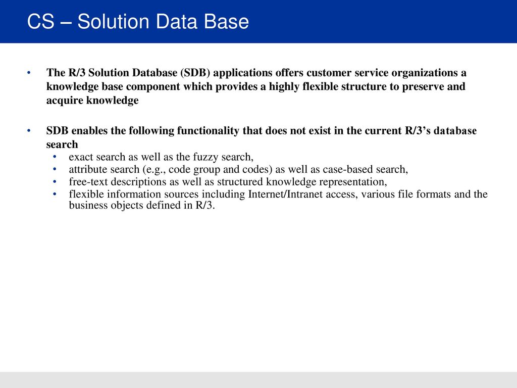 SAP CS INTRODUCTION SAP Customer service is a highly