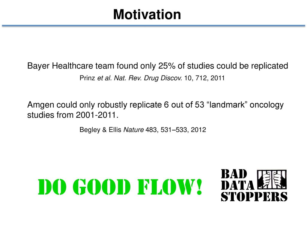 DO GOOD FLOW! Motivation BAD DATA STOPPERS