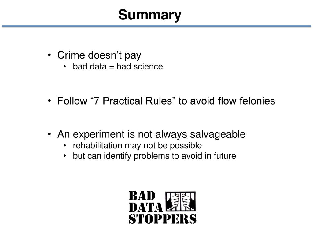 Summary BAD DATA STOPPERS Crime doesn't pay