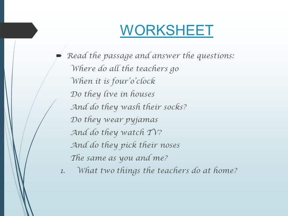 WORKSHEET Read the passage and answer the questions: