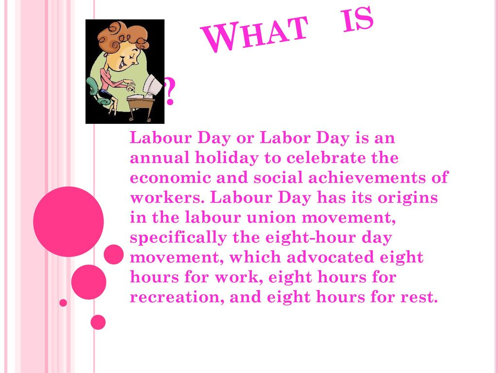 What Is It Labour Day Or Labor Day Is An Annual Holiday To