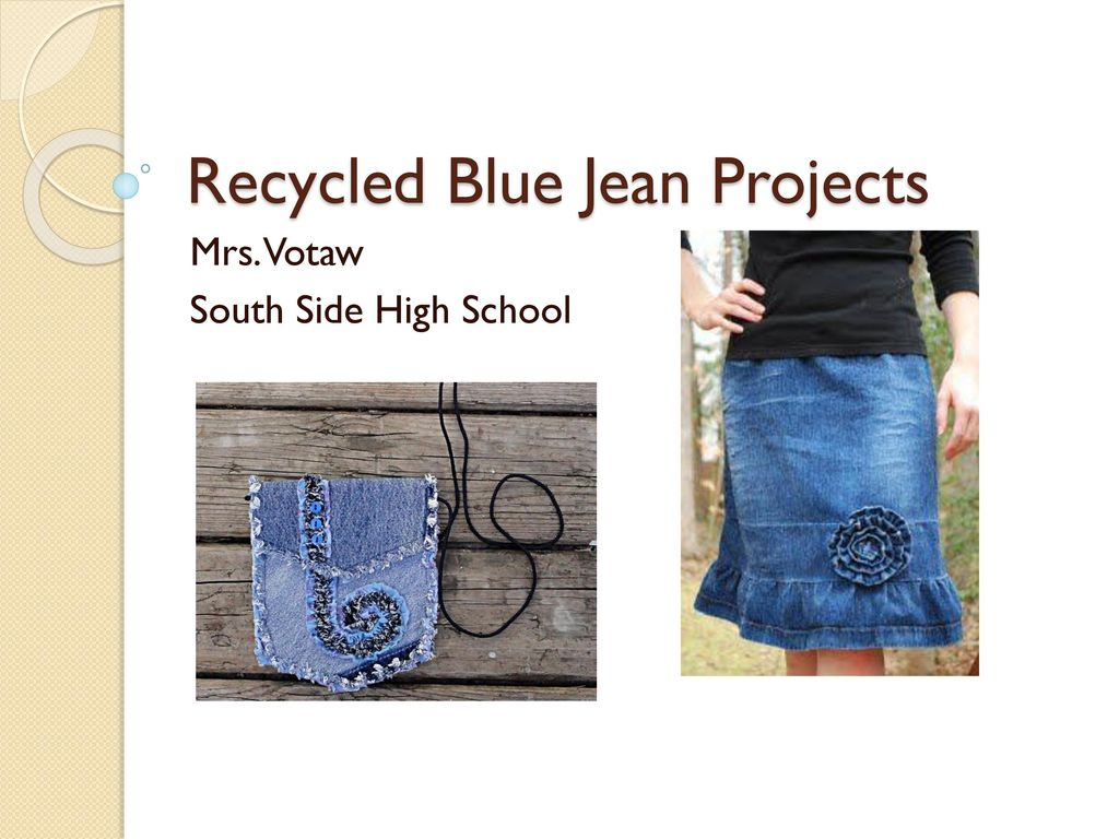 recycled blue jean projects ppt download