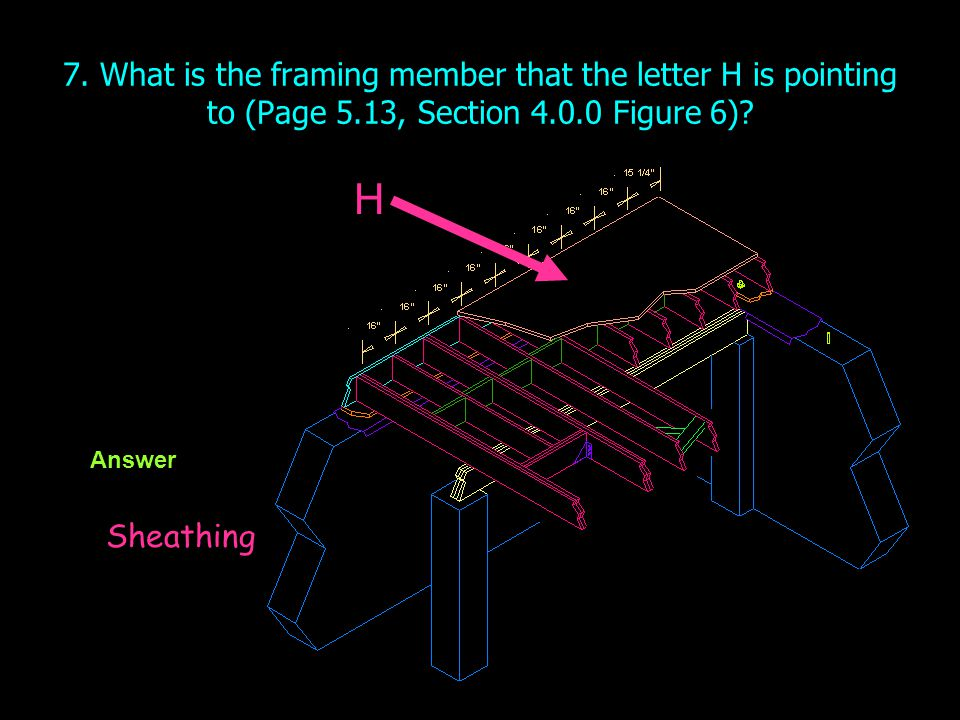 7. What is the framing member that the letter H is pointing to (Page 5