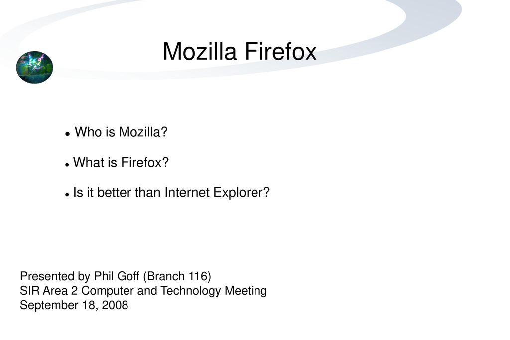 Mozilla Firefox Who is Mozilla? What is Firefox? - ppt download