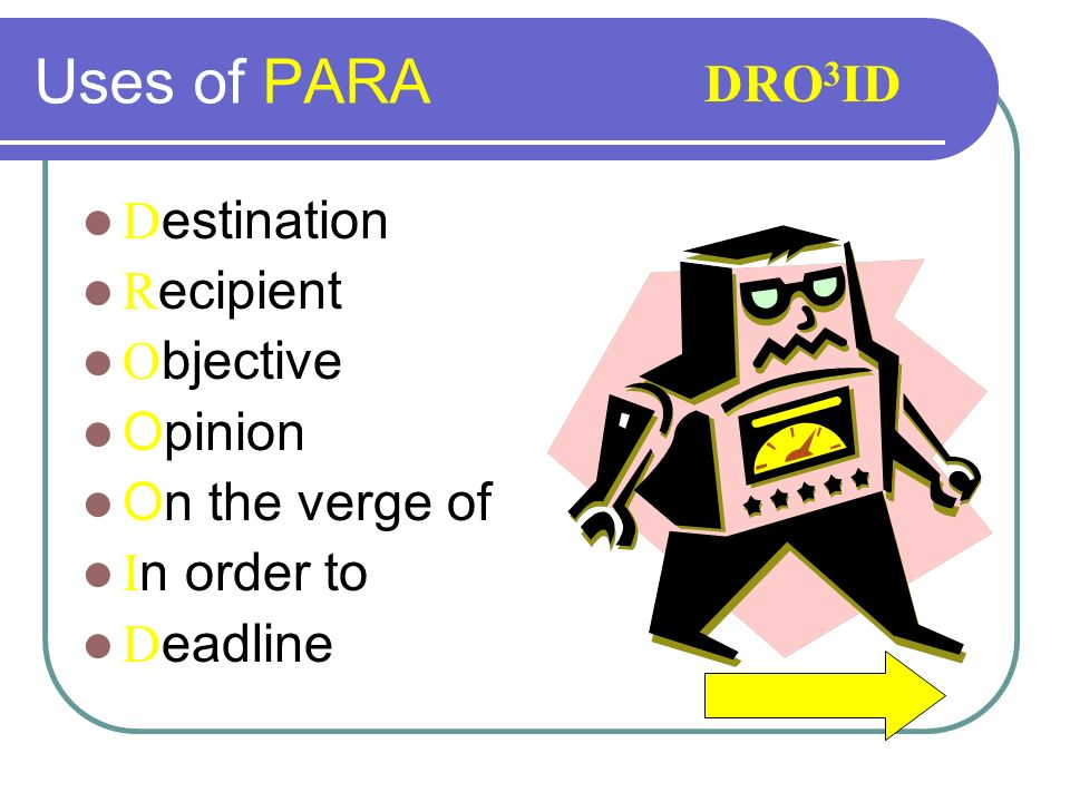Uses of PARA DRO3ID Destination Recipient Objective Opinion