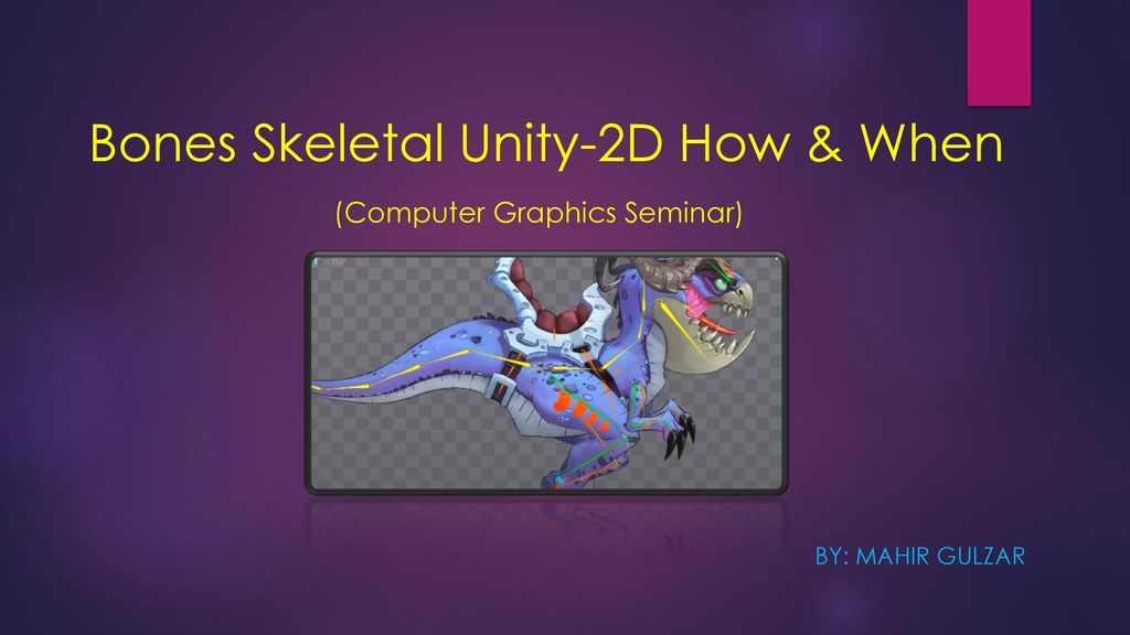 Bones Skeletal Unity-2D How & When - ppt download