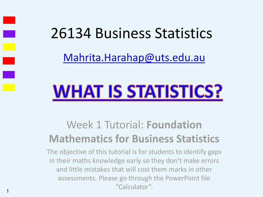 Week 1 Tutorial: Foundation Mathematics for Business Statistics
