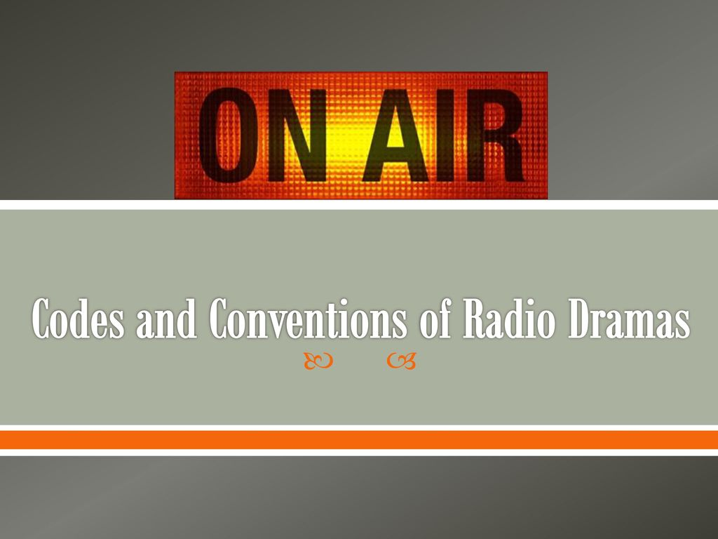 Codes and Conventions of Radio Dramas - ppt download