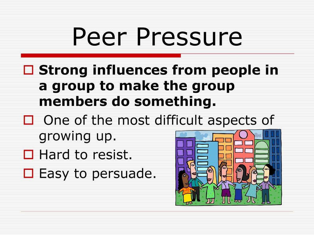 peers and peer pressure - ppt download