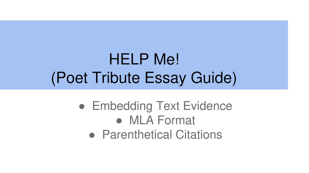 HELP Me! (Poet Tribute Essay Guide) - ppt download