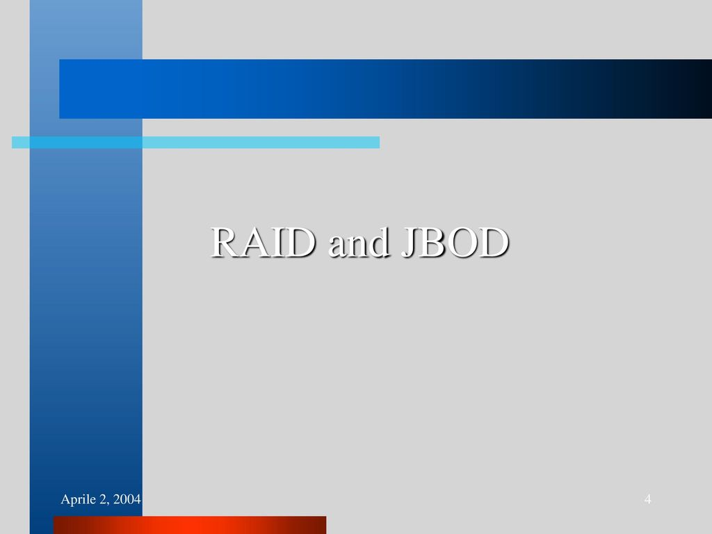 Mass Storage Information Retrieval Ppt Download Jbod Wiring Diagram 4 Raid And Aprile 2 2004