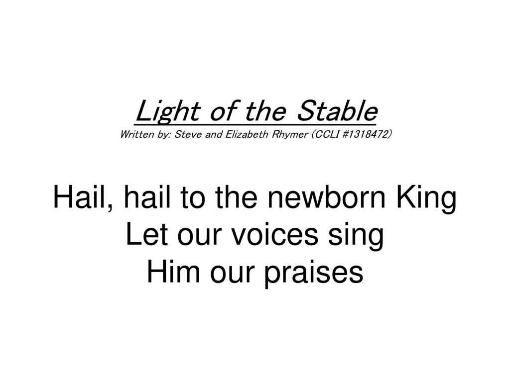 Light of the Stable Written by: Steve and Elizabeth Rhymer