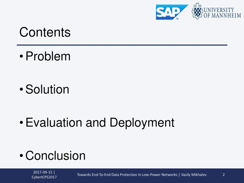 Contents Problem Solution Evaluation and Deployment Conclusion