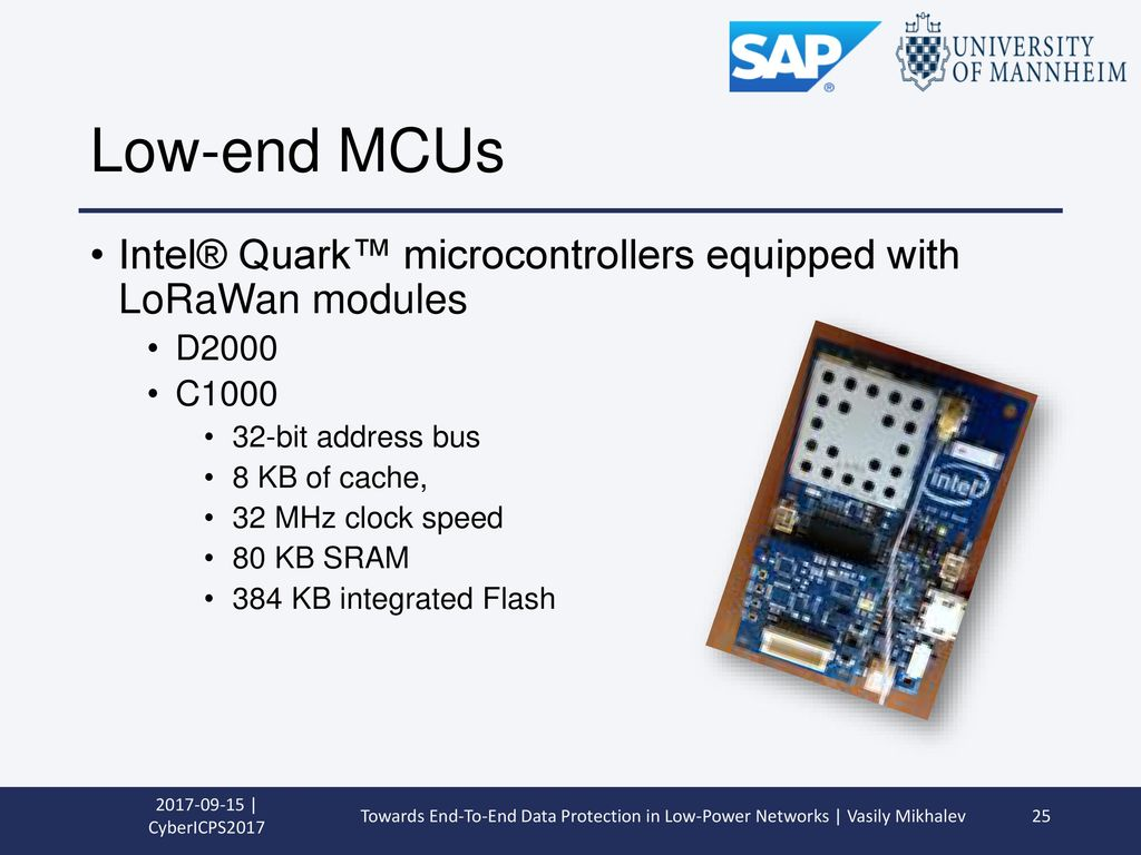 Low-end MCUs Intel® Quark™ microcontrollers equipped with LoRaWan modules. D2000. C bit address bus.