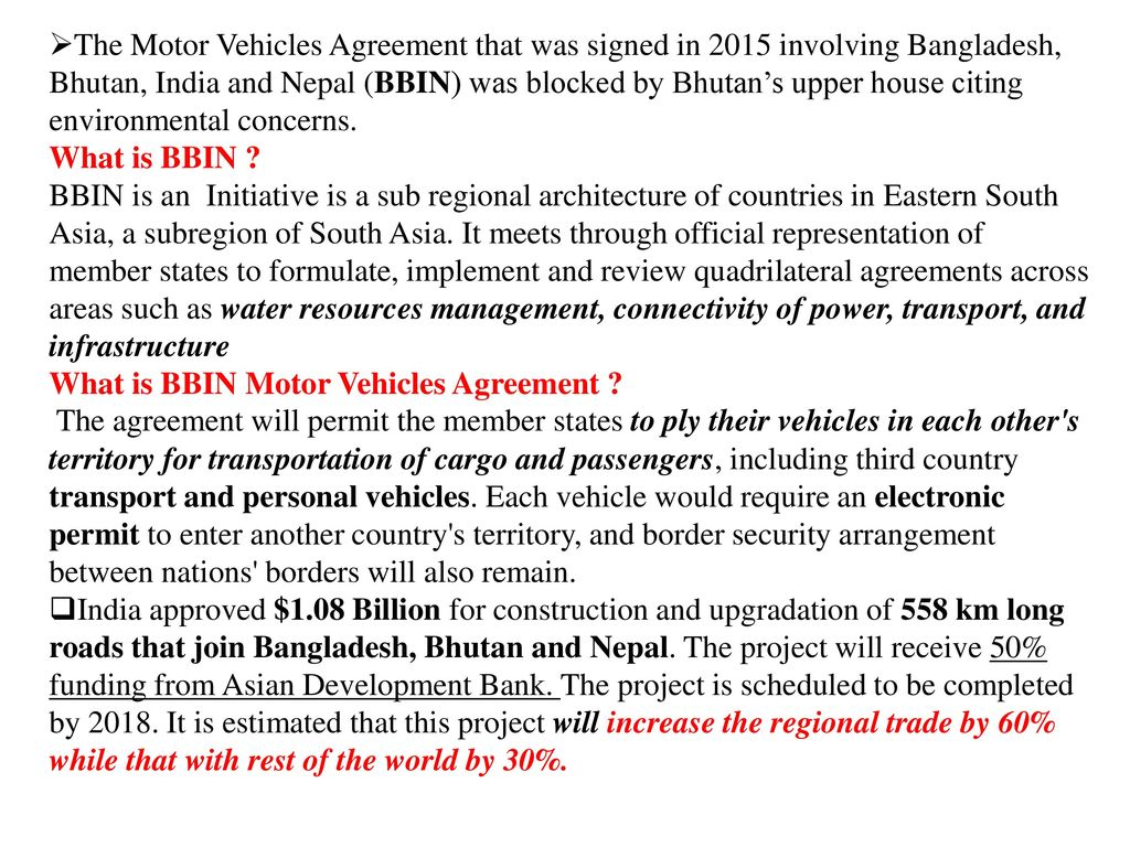 The Motor Vehicles Agreement that was signed in 2015 involving Bangladesh, Bhutan, India and Nepal (BBIN) was blocked by Bhutan's upper house citing environmental concerns.