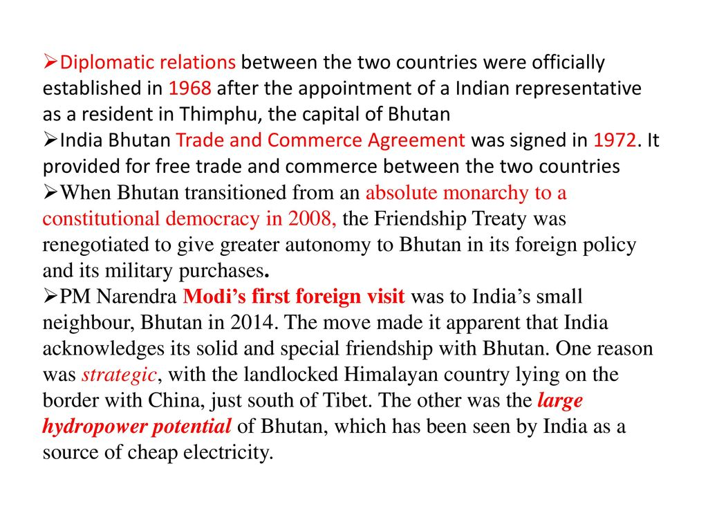 Diplomatic relations between the two countries were officially established in 1968 after the appointment of a Indian representative as a resident in Thimphu, the capital of Bhutan