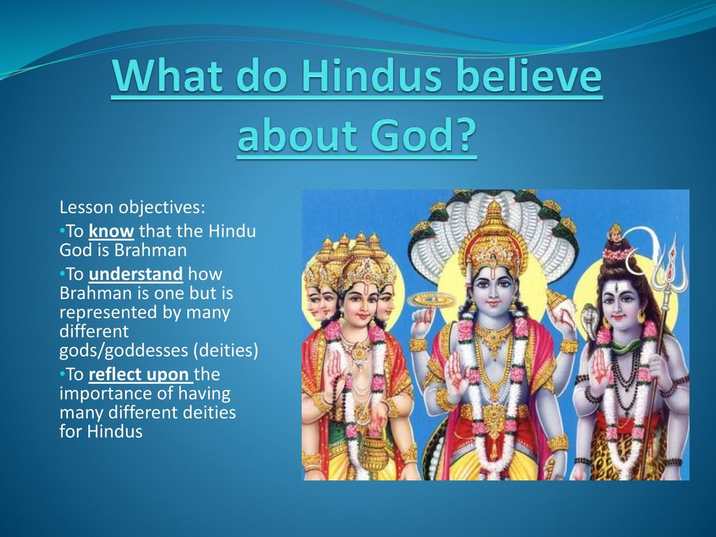 What do Hindus believe about God? - ppt download