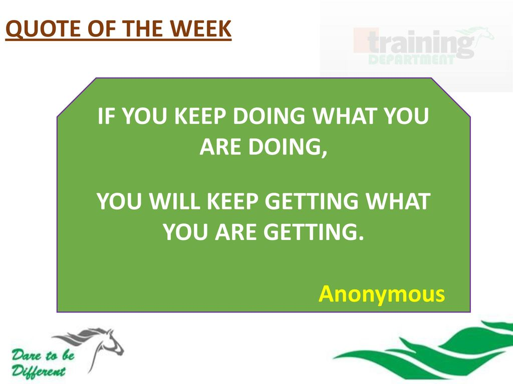 If You Keep Doing What You Are Doing Ppt Download