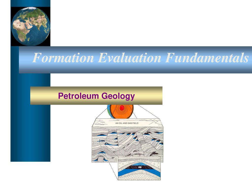 Evaluation Fundamentals >> Formation Evaluation Fundamentals Ppt Download