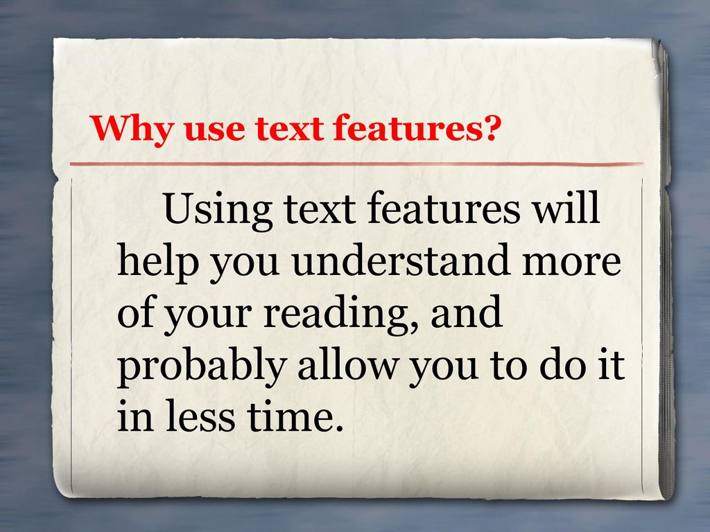 Why use text features.