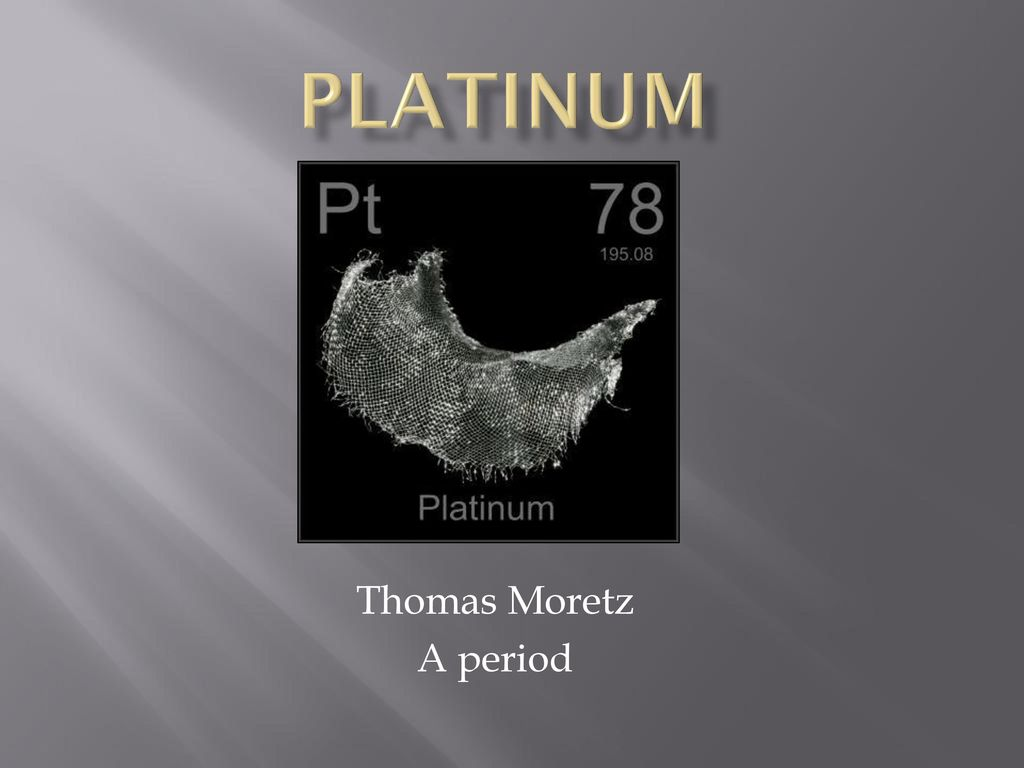 Platinum Thomas Moretz A Period Ppt Download