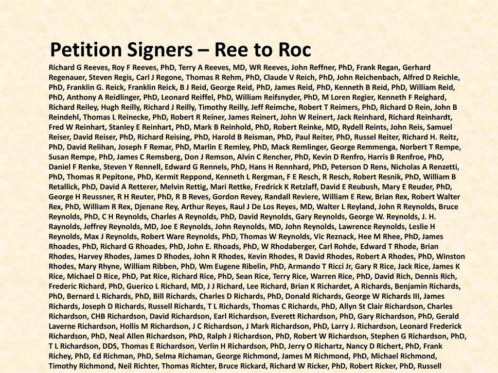 59 Petition Signers – Ree to Roc Richard G Reeves, Roy F Reeves, PhD, Terry  A Reeves, MD, WR Reeves, John Reffner, PhD, Frank Regan, Gerhard Regenauer,  ...