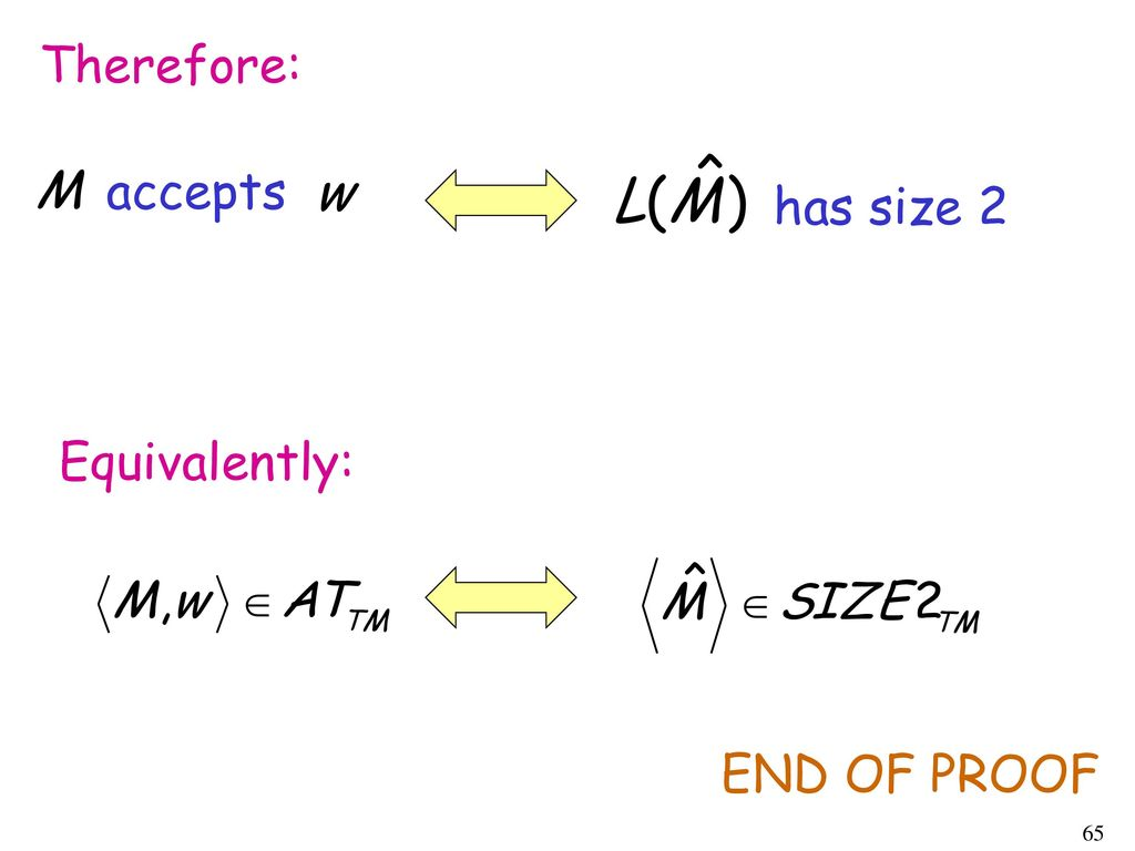 Therefore: accepts has size 2 Equivalently: END OF PROOF