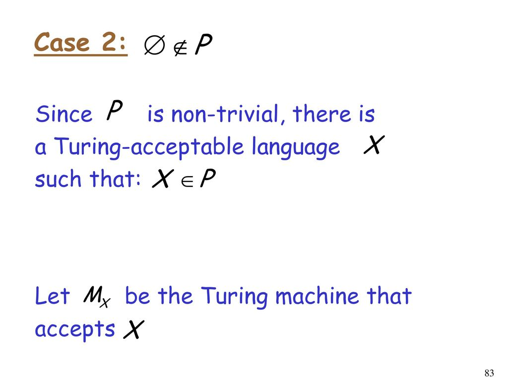 Case 2: Since is non-trivial, there is a Turing-acceptable language