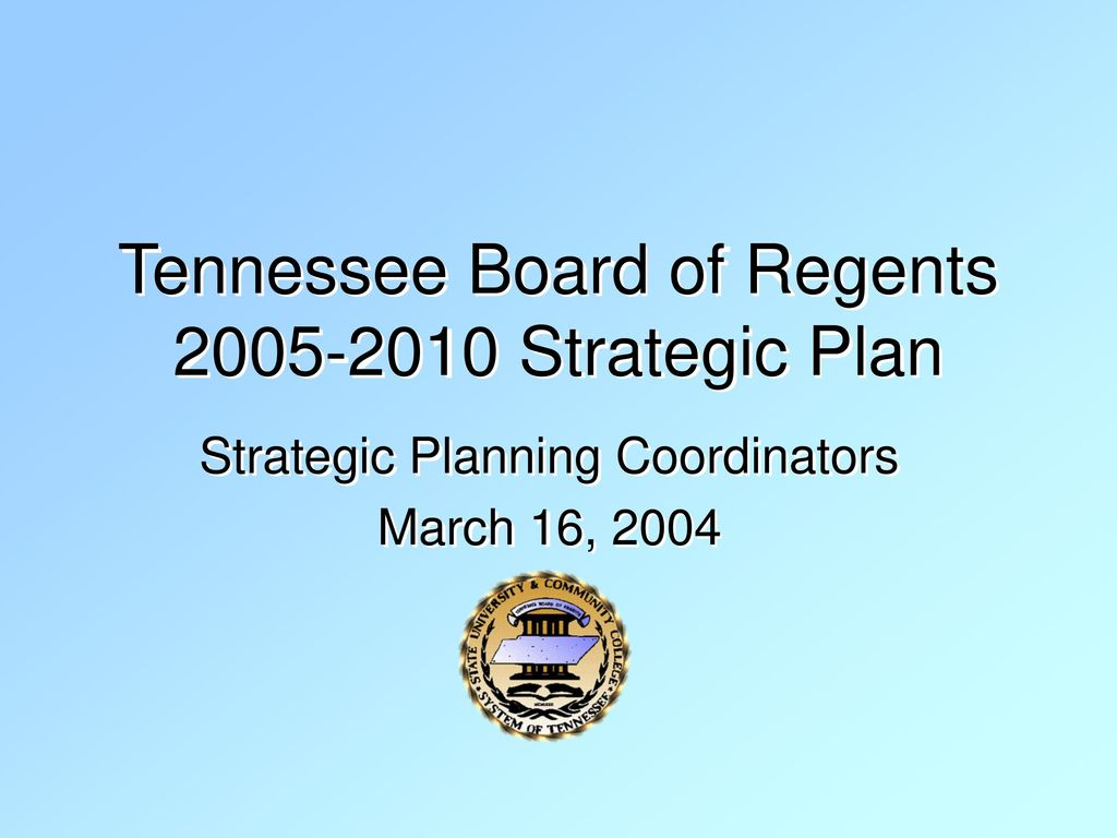 Tennessee Board Of Regents >> Tennessee Board Of Regents Strategic Plan Ppt Download