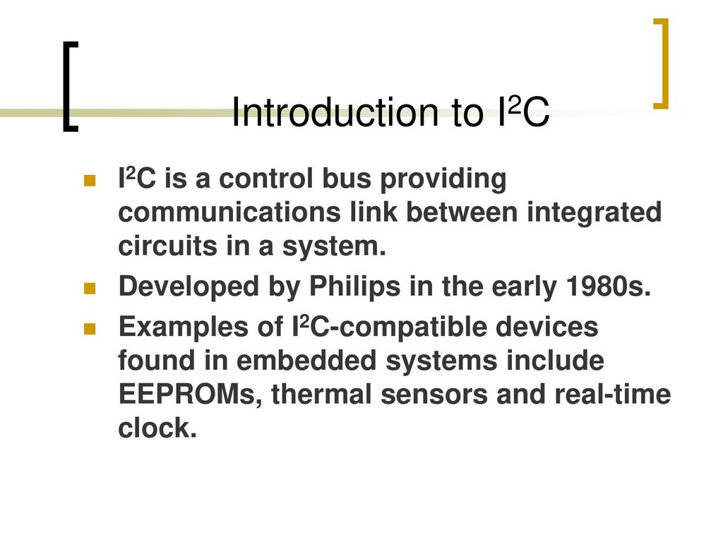 Inter Ic Bus By Tejaswini Gadicherla Ppt Download Examples Of Integrated Circuits Introduction To I2c Is A Control Providing Communications Link Between In