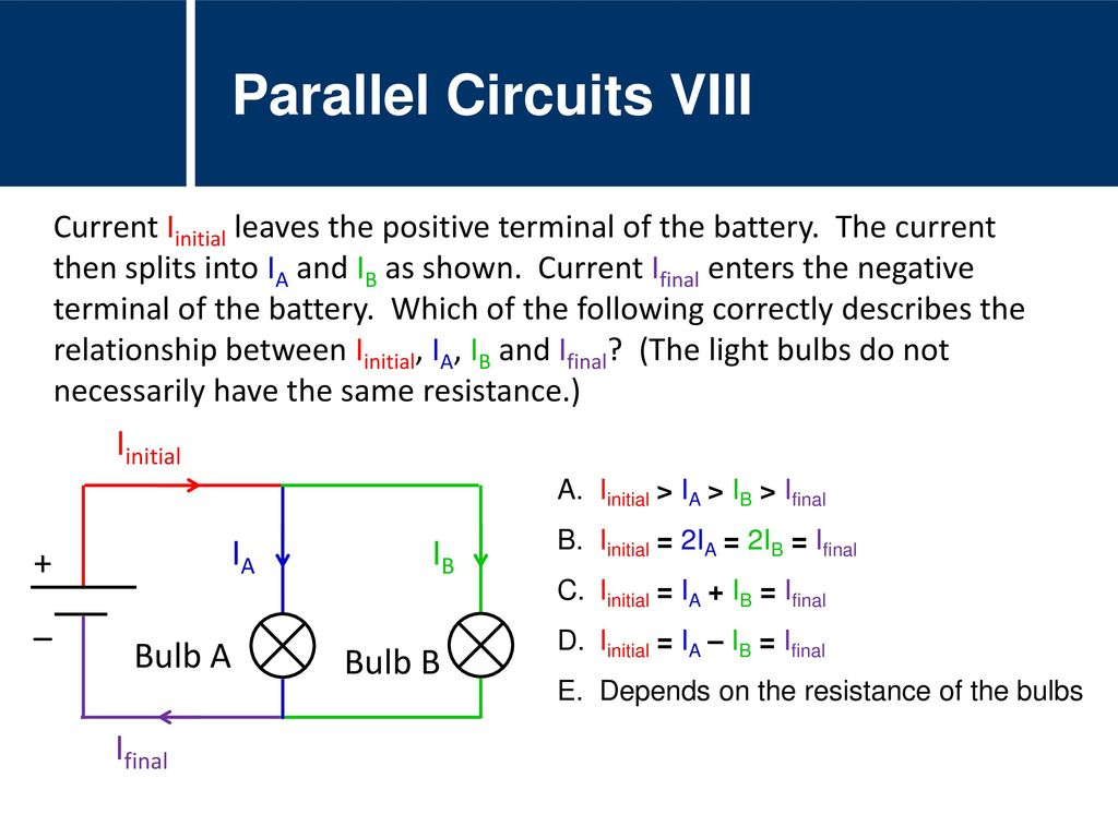 Physics Circuits Current Voltage Resistance Ppt Download In A Parallel Circuit With Battery Each Lightbulb The Viii